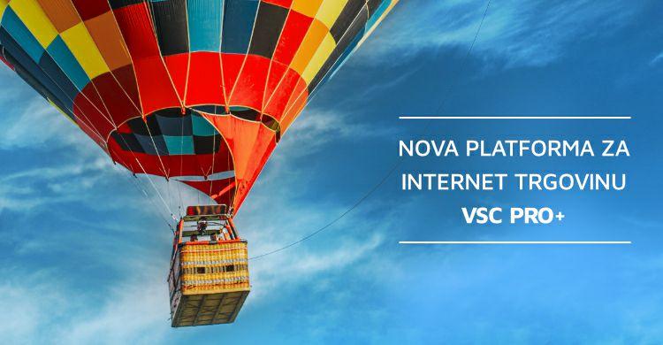 Nova platforma VSC Pro+ Internet trgovine izvrsnih performansi